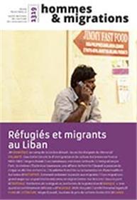 Hommes & Migrations  N° 1319 Migrants Refugies Au Liban  Automne 2017