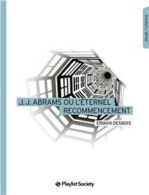 J.J. Abrams Ou L?Éternel Recommencement