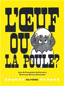 L´Oeuf Ou La Poule ´