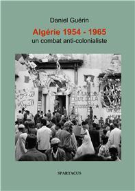 Algerie 1954-1965. Un Combat Anticolonialiste