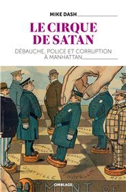 Le Cirque De Satan - Debauche, Police Et Corruption A Manhattan