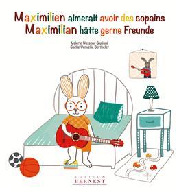 Maximilien Aimerait Avoir Des Copains / Maximilian Hätte Gerne Freunde