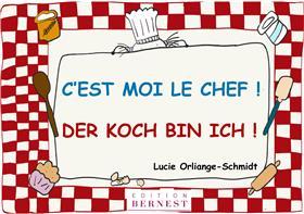 C´Est Moi Le Chef! / Der Koch Bin Ich!