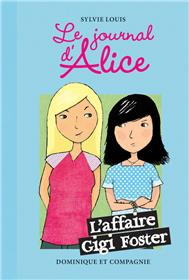 Le Journal D´Alice - Tome 13 L´Affaire Gigi Foster