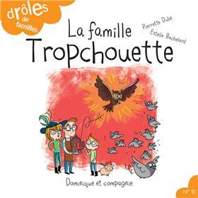 La Famille Tropchouette