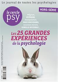 Le Cercle Psy Hs N°6 Les 25 Grandes Experiences De La Psychologie Oct. 2017