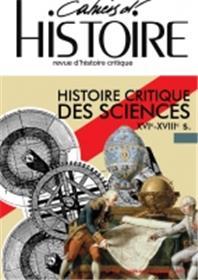 CAHIERS D´HISTOIRE N° 136 HISTOIRE CRITIQUE DES SCIENCES XVIe-XVIIIe NOVEMBRE 2017