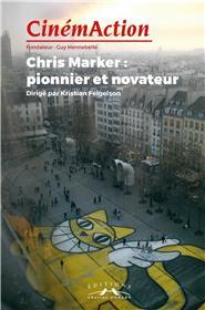 Cinemaction N° 165- Chris Marker : Pionnier Et Novateur- Decembre 2017