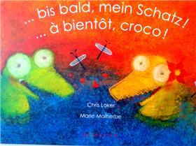 A Bientôt, Croco ! / Bis Bald, Mein Schatz !