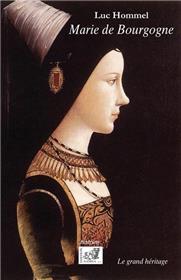Marie De Bourgogne Ou Le Grand Héritage