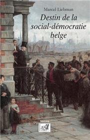 Destin De La Social-Démocratie Belge