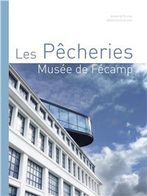 Les Pêcheries , Musée De Fécamp