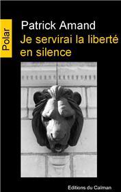 Je Servirai La Liberté En Silence
