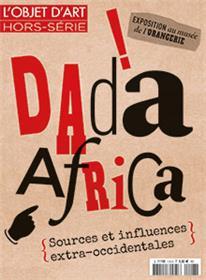 L´Objet D´Art N°118  Dada Et L´Art Africain Octobre 2017