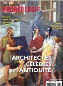 Dossier D´Archeologie N°385 Architectes Celebres De L´Antiquite Jan/Fev. 2018