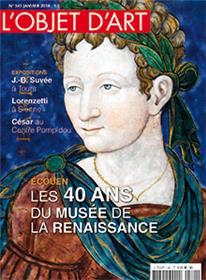 L´Objet D´Art N°541 Les 40 Du Musee De La Renaissance  Janvier 2018