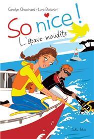 So Nice ! Tome 3. L´Épave Maudite