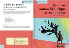 ECRIRE UN ROMAN HISTORIQUE ET REGIONALISTE