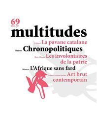 Multitudes N°69  Chronopolitiques Hiver 2018