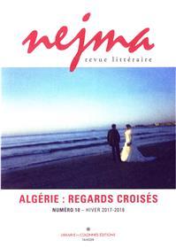 Nejma N°10 - Algérie : Regards Croisés
