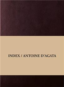 Index/ Antoine D Agata