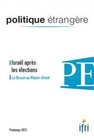 Politique Etrangere N°1-2013 : Israël Et Les Elections