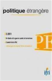 Politique Etrangere N°2-2011 : Al-Qaida Et La Guerre Contre Le Terrorisme