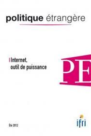 Politique Etrangere N°2-2012 : Internet Outil De Puissance