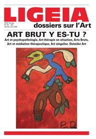 Ligeia N°161/164 Art Brut Y Es-Tu ? Fevrier 2018