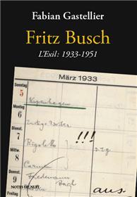 Fritz Busch. L´Exil: 1933 - 1951