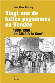 Vingt Ans De Luttes Paysannes En Vendee, 1968-1988 : Du Cdja A La Conf