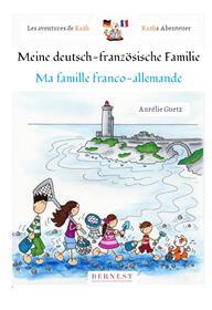 LES AVENTURES DE KAZH-MA FAMILLE FRANCO-ALLEMANDE / MEINE DEUTSCH-FRANZÖSISCHE FAMILIE (1ère partie + 2ème partie)