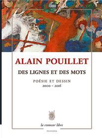 Oeuvres Poetiques, Des Lignes Et Des Mots, Poesie Et Dessin 2000-2016