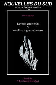 Nouvelles Du Sud N°52 - Ecritures Émergentes & Nouvelles Marges Au Cameroun