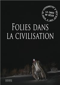 La Cause du désir N°98 Folies dans la civilisation - mars 2018