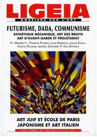 LIGEIA N°109 Futurisme,Dada, Communisme