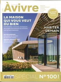 Architecture A Vivre N°100 La Maison Qui Vous Veut Du Bien  Mars/Avril 2018