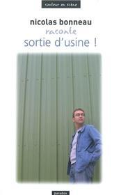 Nicolas Bonneau raconte Sortie d´usine !
