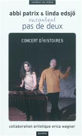 Abbi Patrix & Linda Edsjö racontent Pas de deux : concert d´histoires = a concert of stories