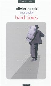 Olivier Noack raconte Hard times