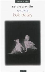 Sergio Grondin raconte Kok Batay