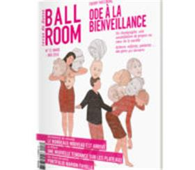 Ballroom N°17  Ode A La Bienveillance Mars/Mai 2018