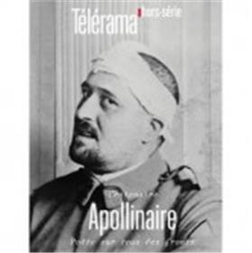 Telerama Hs N°211 Guillaume Apollinaire Mars 2018