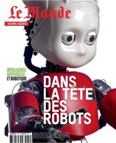 Le Monde HS N°60 Dans la tête des robots - février 2018