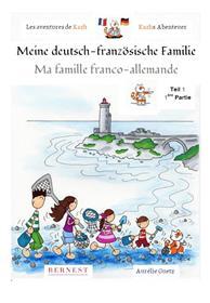 Les aventures de Kazh-Ma famille franco-allemande Meine deutsch-französische Familie - 1ere partie