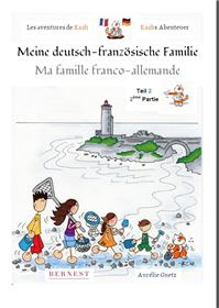 Les aventures de Kazh-Ma famille franco-allemande Meine deutsch-französische Familie - 2eme partie