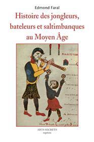 Histoire des jongleurs,bateleurs et saltimbanques au Moyen Age