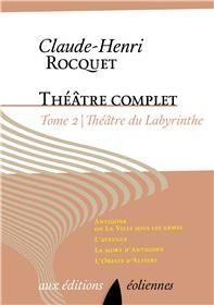 Théâtre complet, Tome II, Théâtre du labyrinthe