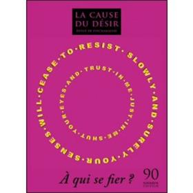 La Cause Du Désir N°90 - A Qui Se Fier ? Juin 2015