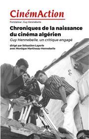 CinémAction N°166 Chroniques de la naissance du cinéma algérien - juin 2018